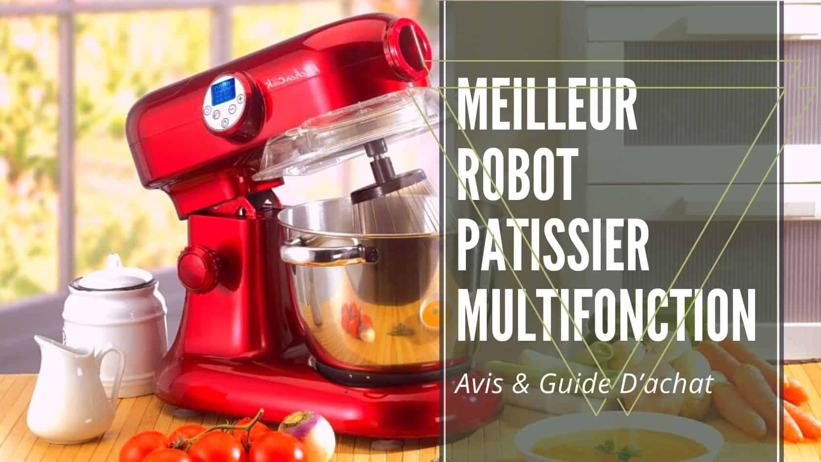 meilleur robot patissier multifonction