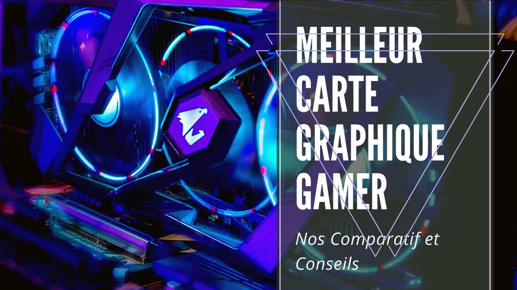 Meilleur Carte Graphique Gamer