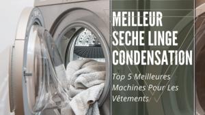 Meilleur Seche Linge Condensation