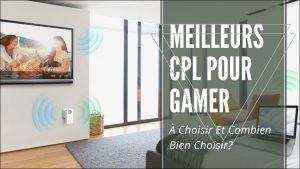 Meilleur CPL Pour Gamer