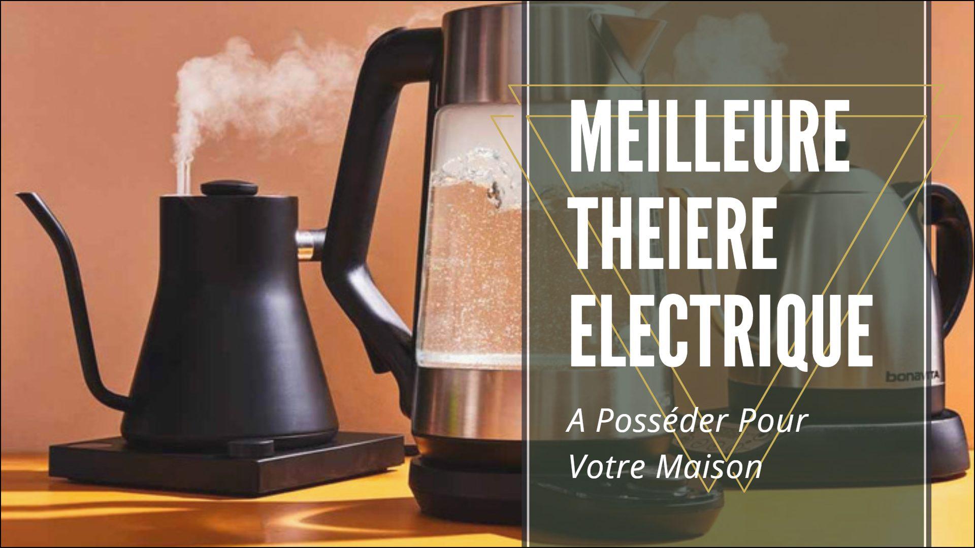 meilleure theiere electrique