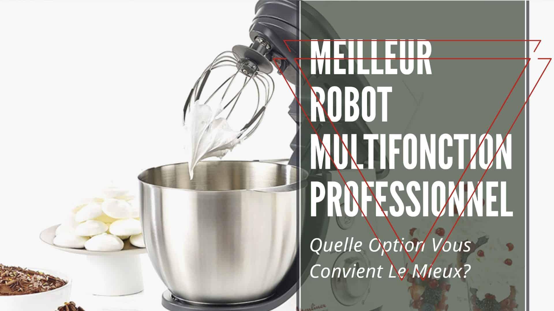 meilleur robot multifonction professionnel