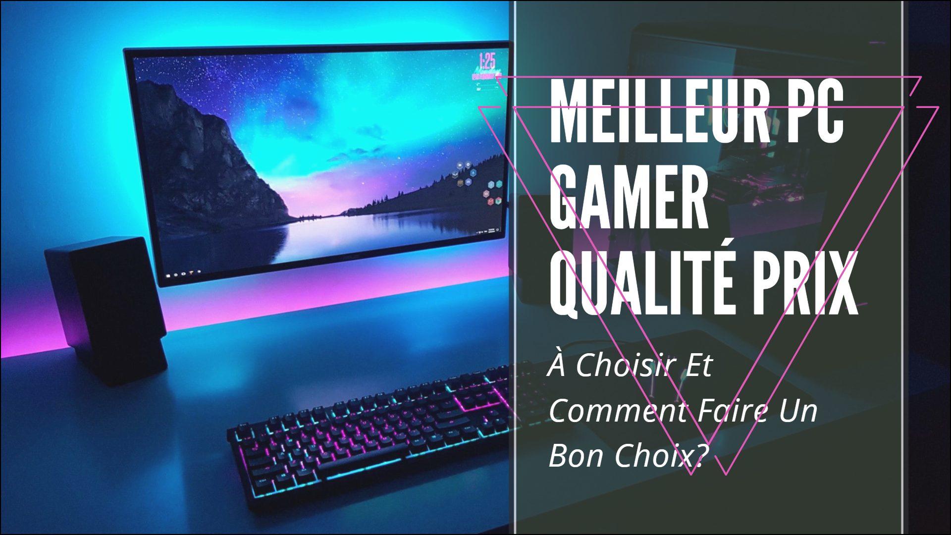 meilleur pc gamer qualité prix