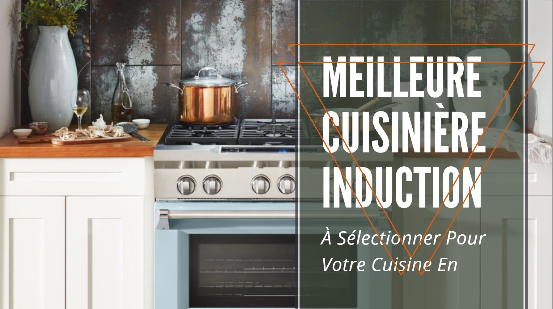 meilleure cuisinière induction