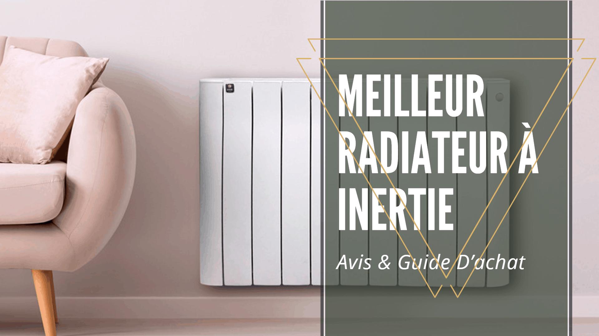 Meilleur Radiateur À Inertie