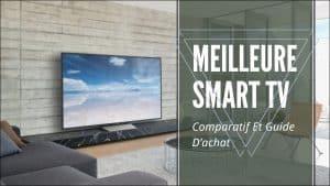 meilleure smart tv