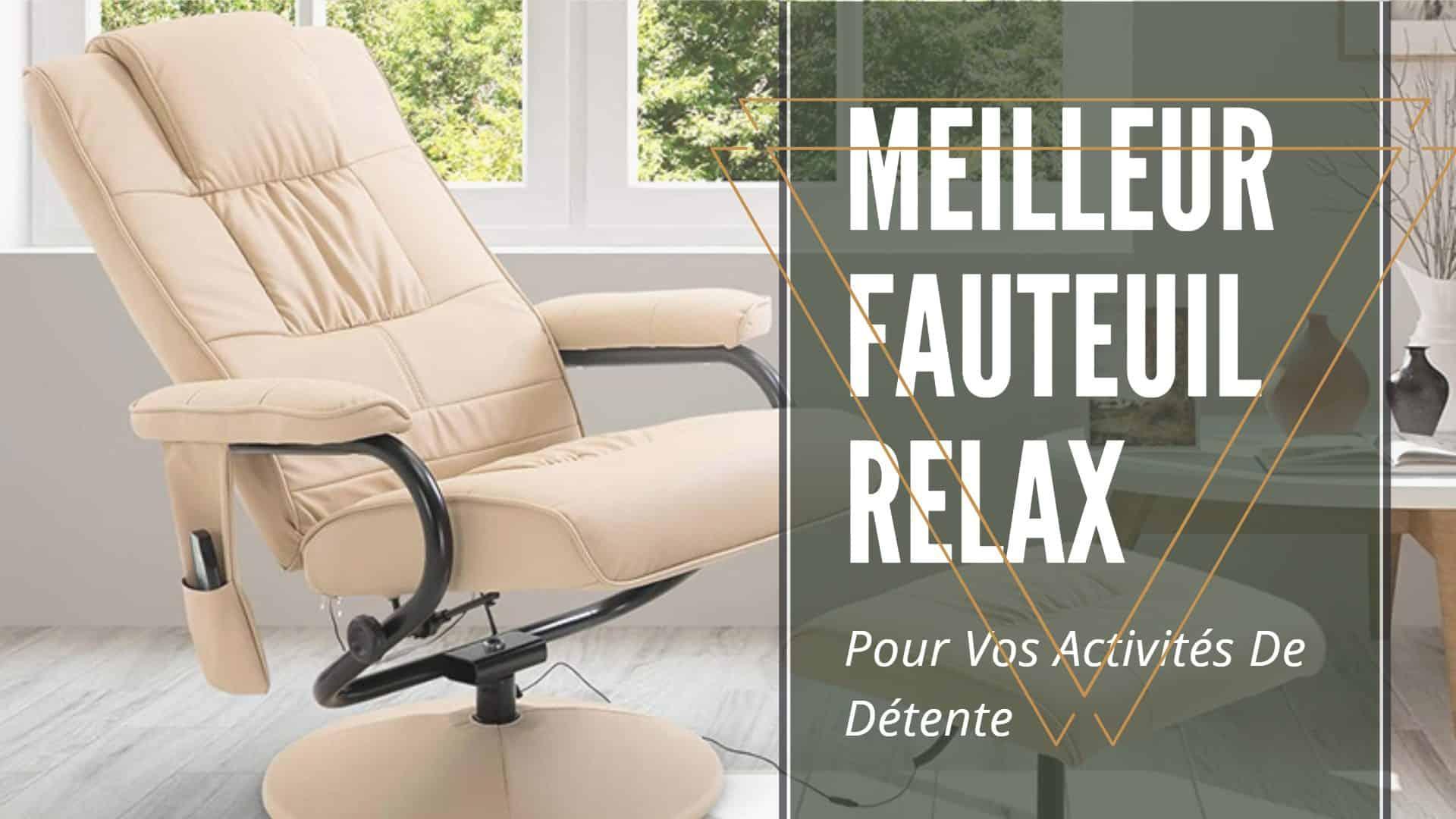 Meilleur Fauteuil Relax