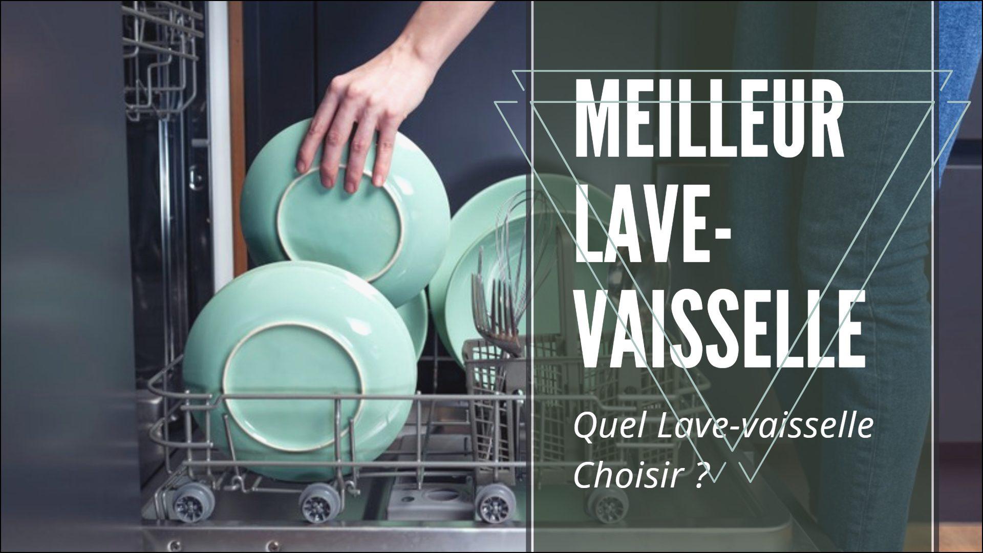 Meilleur Lave-vaisselle