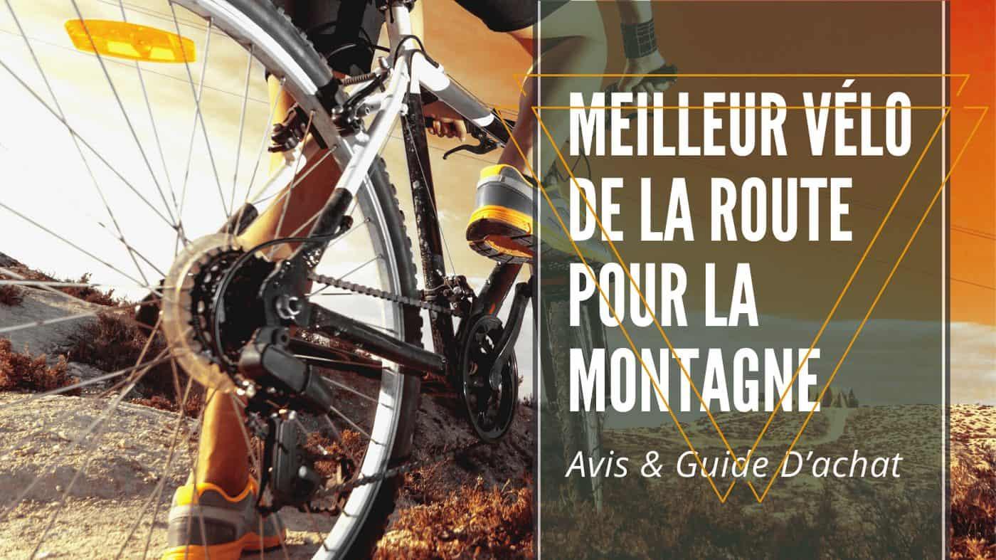 Meilleur Vélo De La Route Pour La Montagne