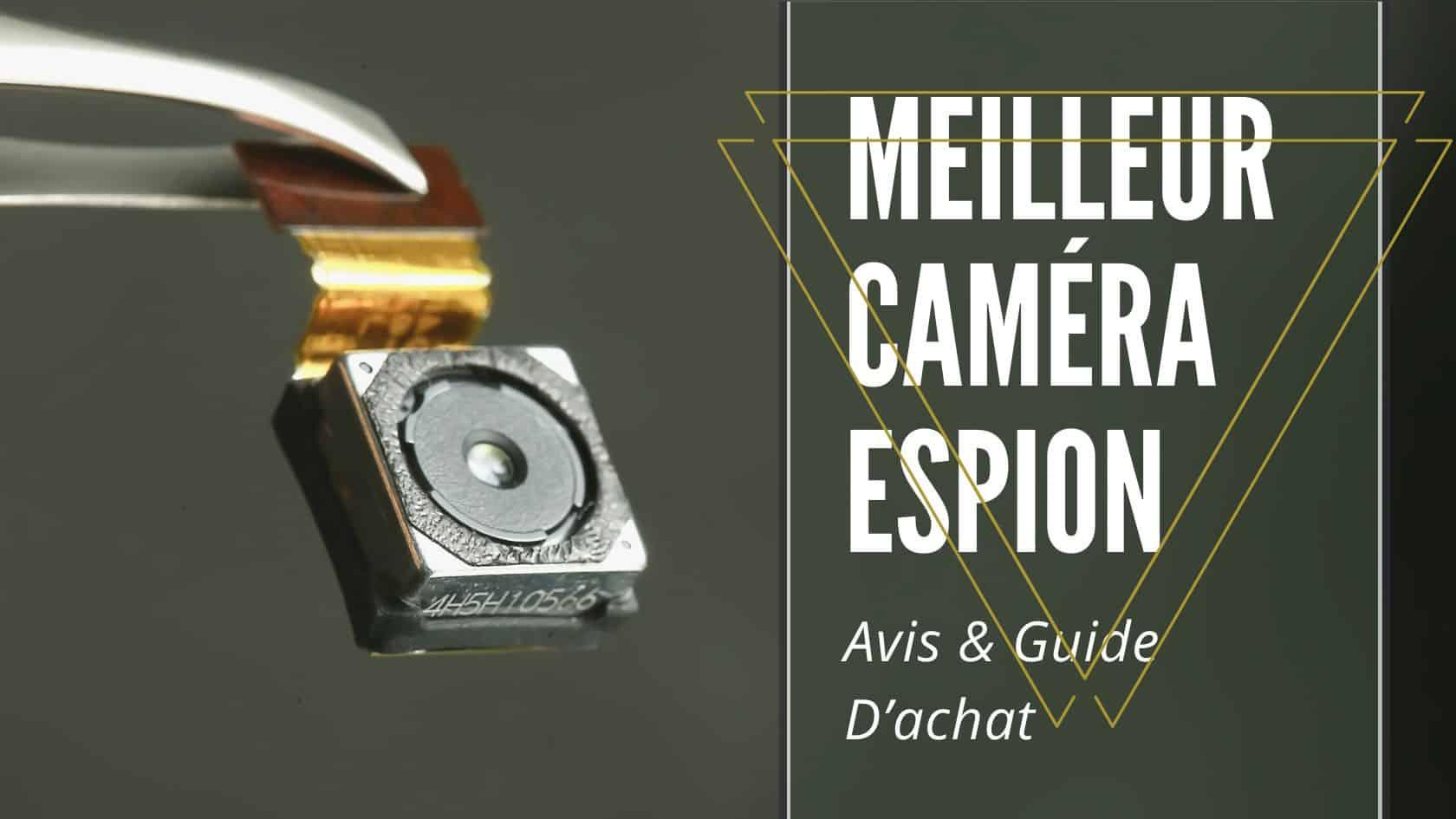 Meilleur Caméra Espion