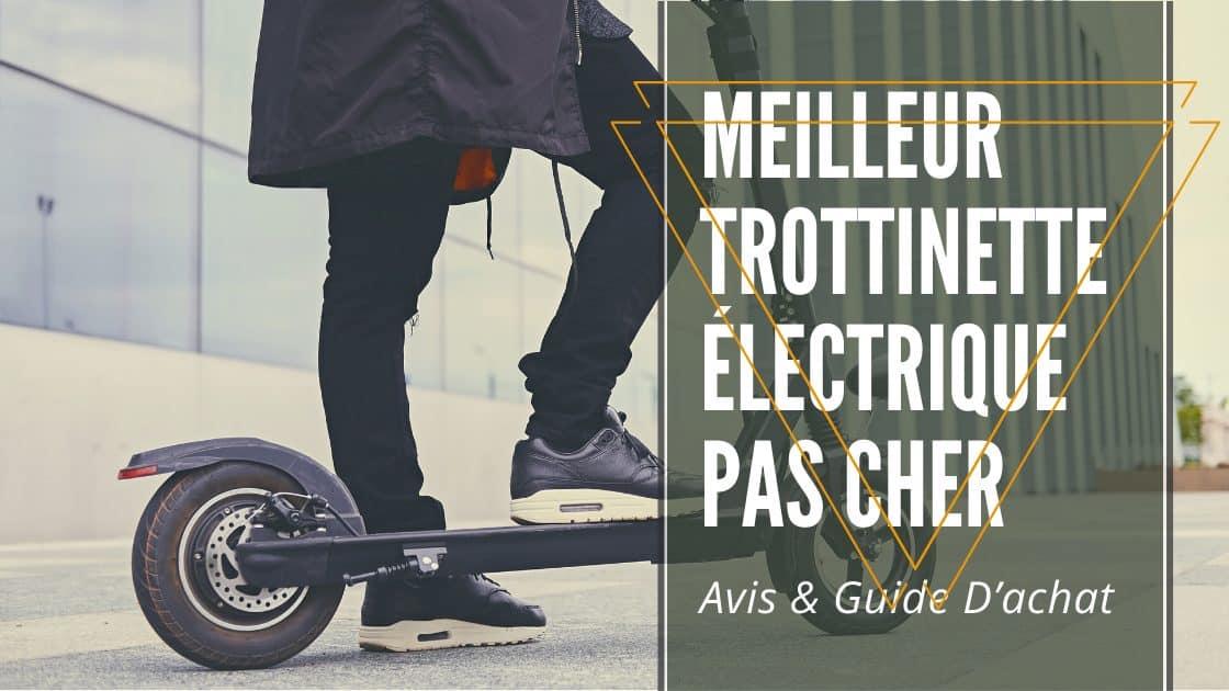 Meilleur Trottinette Électrique Pas Cher