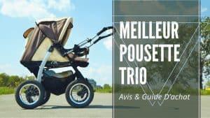 Meilleur Pousette Trio