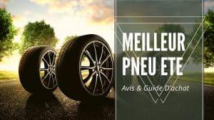 meilleur pneu ete