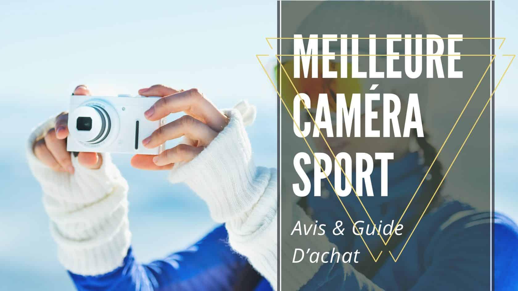 meilleure caméra sport