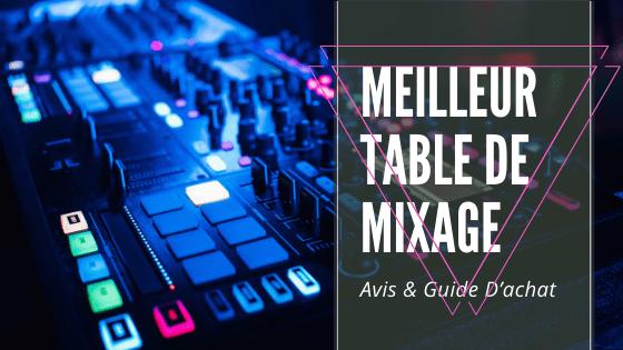 meilleur table de mixage