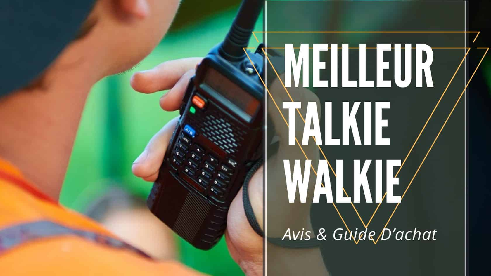 meilleur talkie walkie
