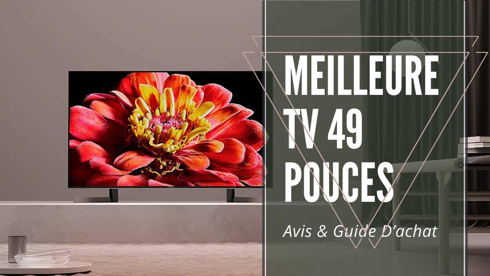 Meilleure Tv 49 Pouces