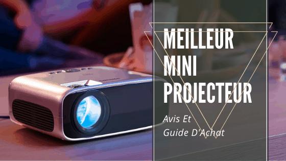 meilleur mini projecteur