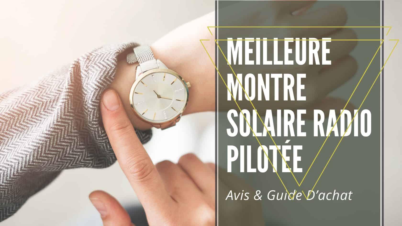 Meilleure montre solaire radio pilotée
