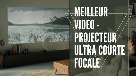 meilleur videoprojecteur ultra courte focale