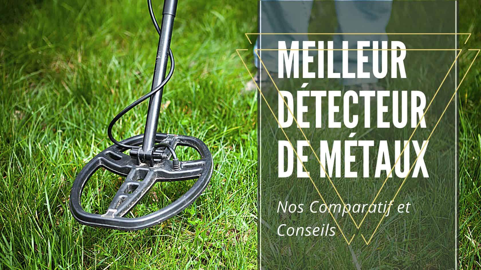 Meilleur détecteur de métaux