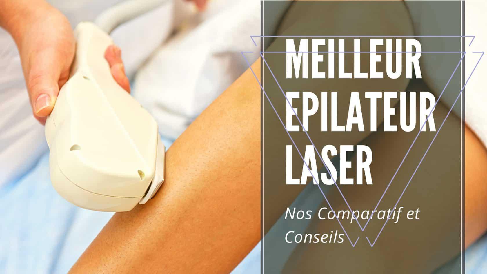 meilleur epilateur laser