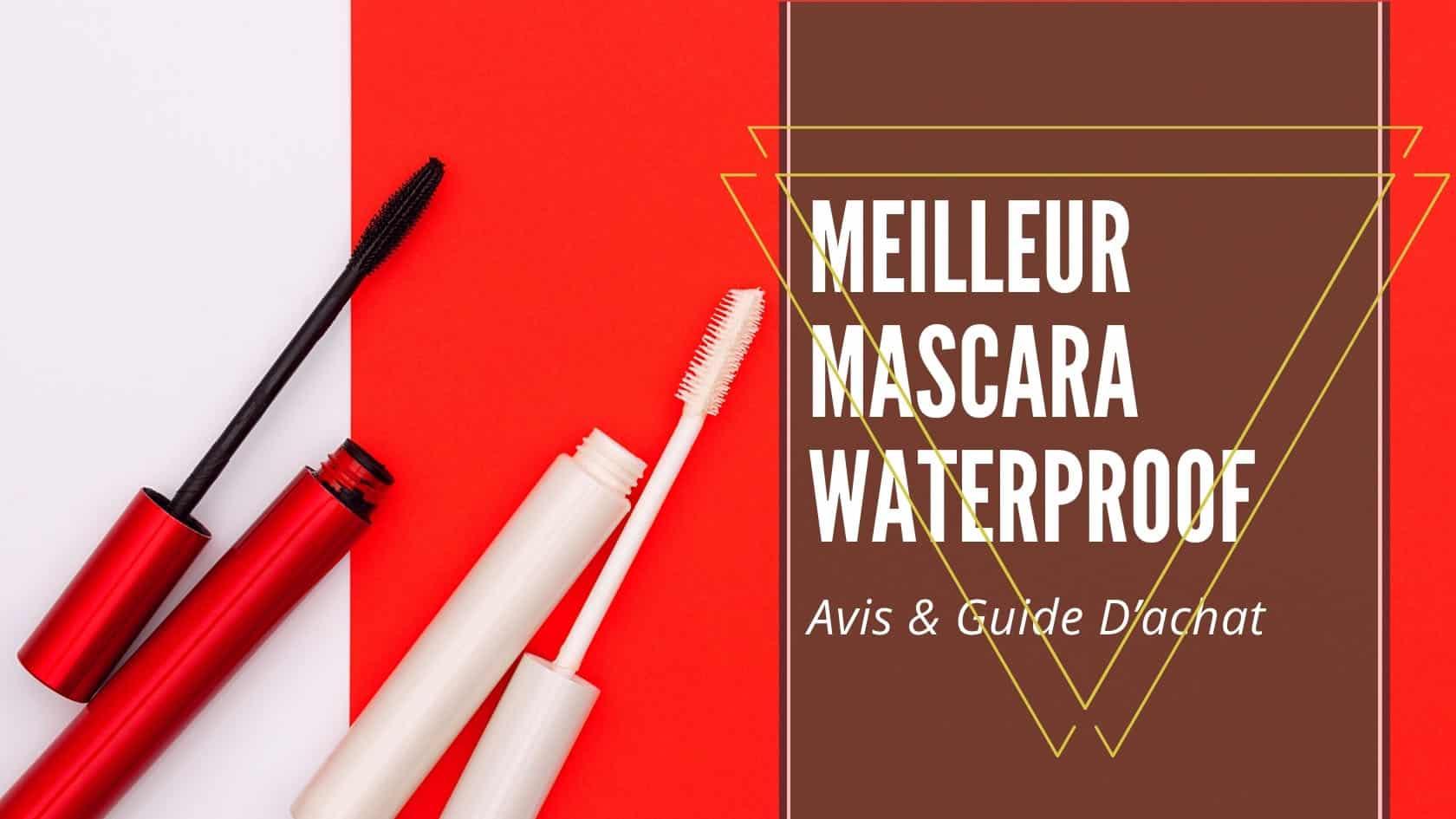 Meilleur Mascara Waterproof