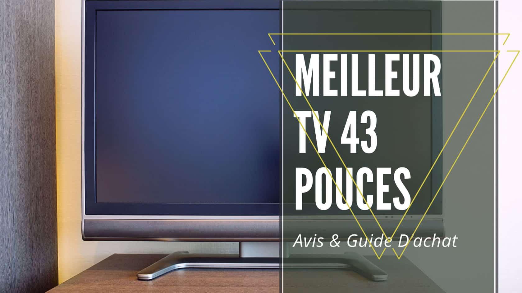 Meilleur Tv 43 Pouces