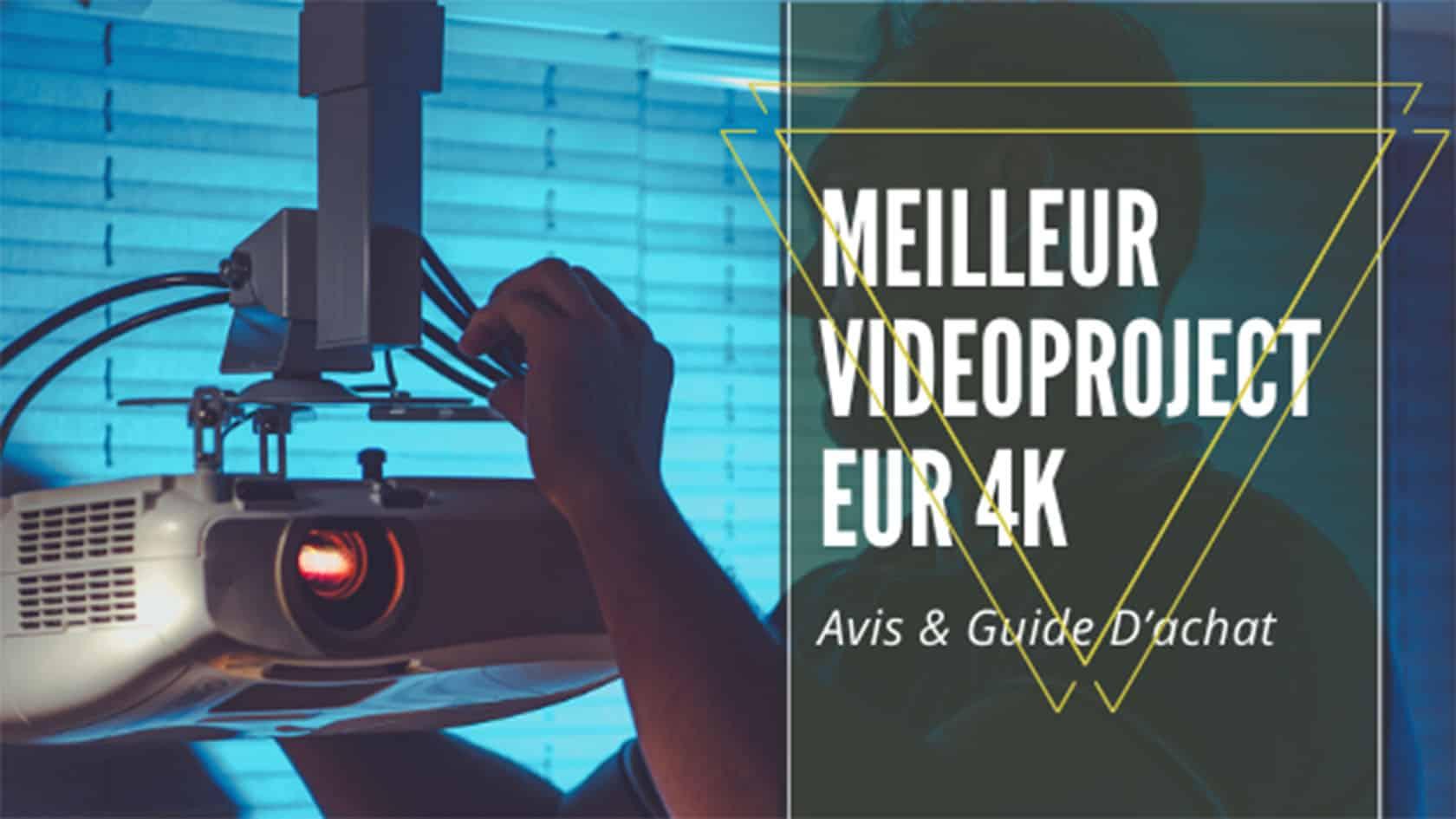 Meilleur Videoprojecteur 4k