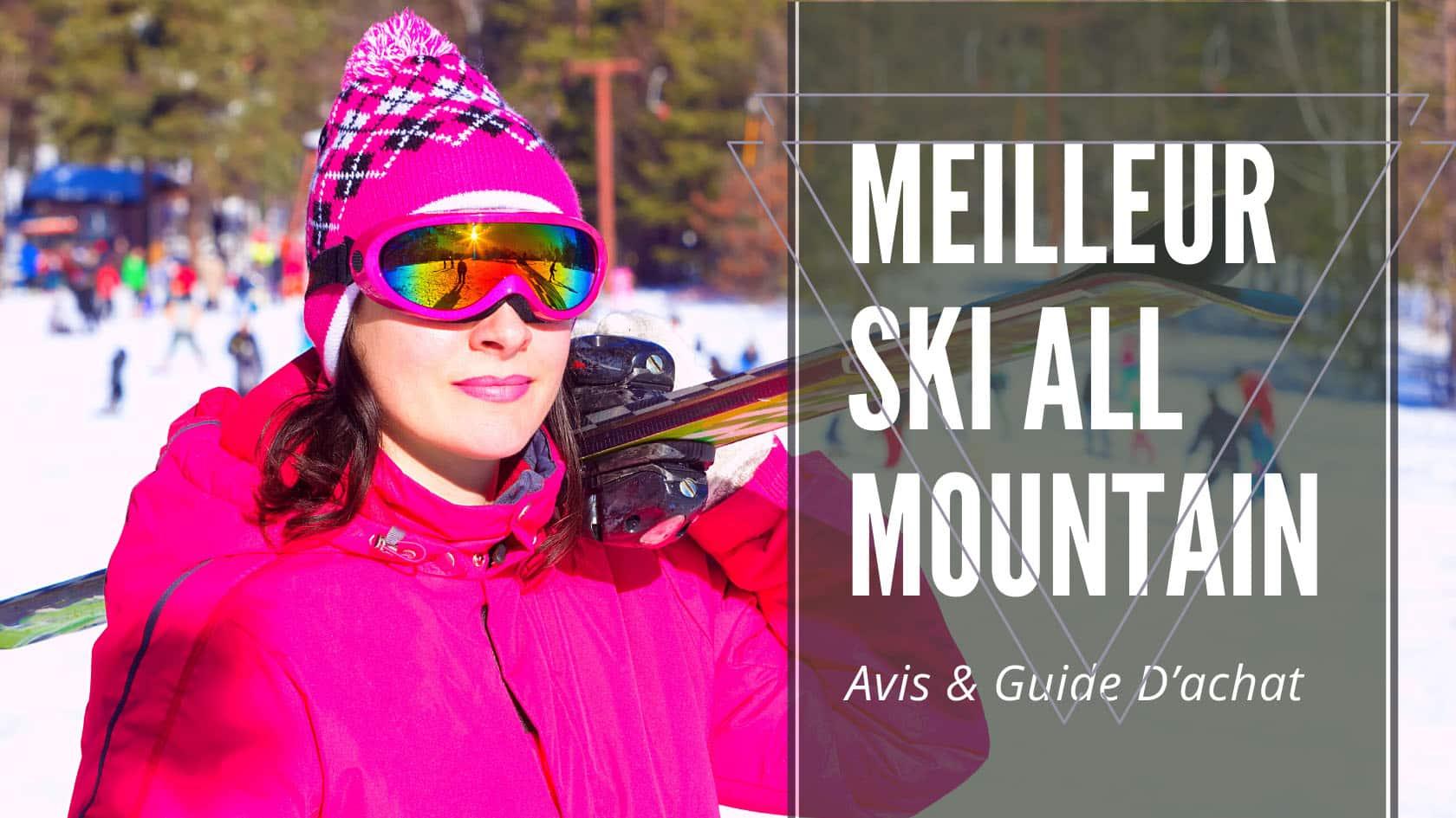 Meilleur ski all mountain