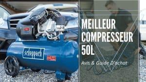 Meilleur compresseur 50l