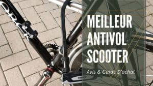 Meilleur Antivol Scooter