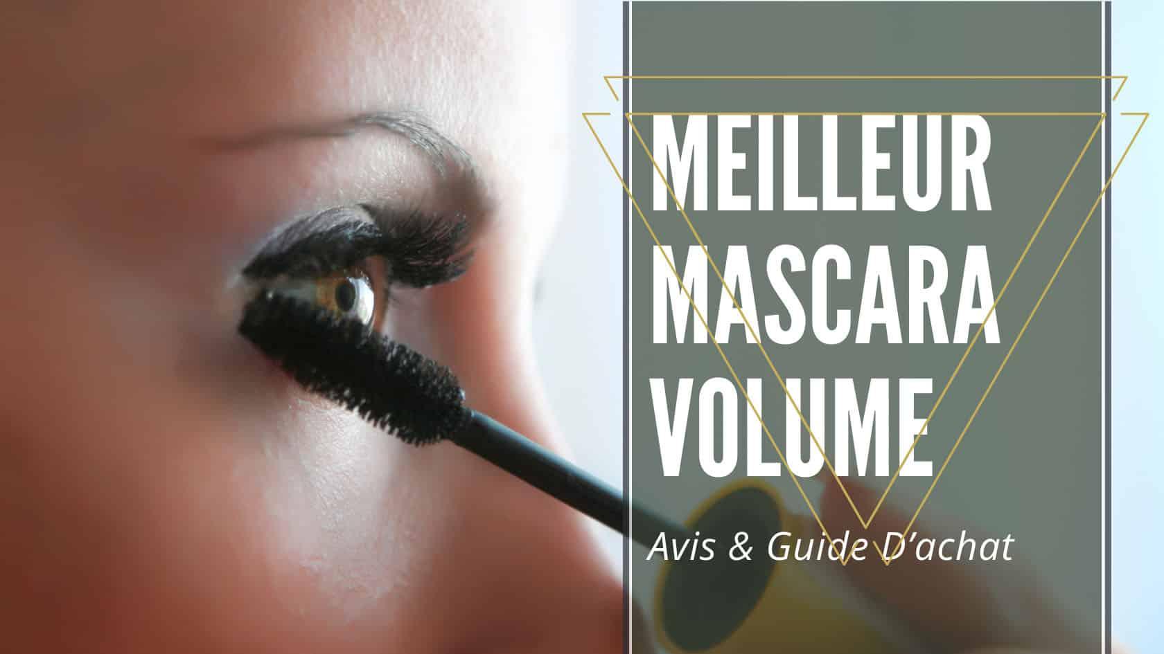 Meilleur Mascara Volume