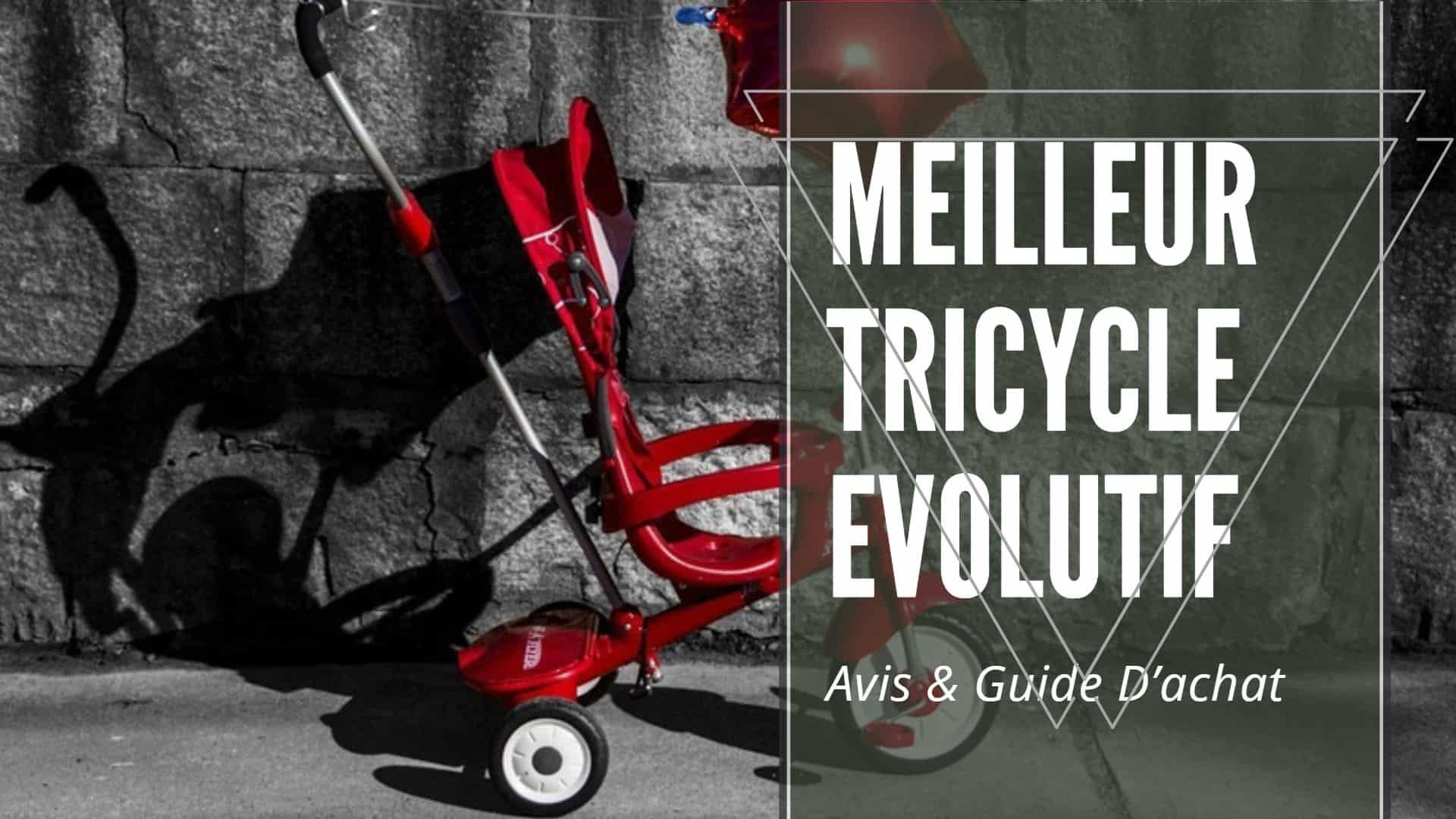 Meilleur tricycle evolutif