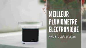 meilleur pluviometre electronique