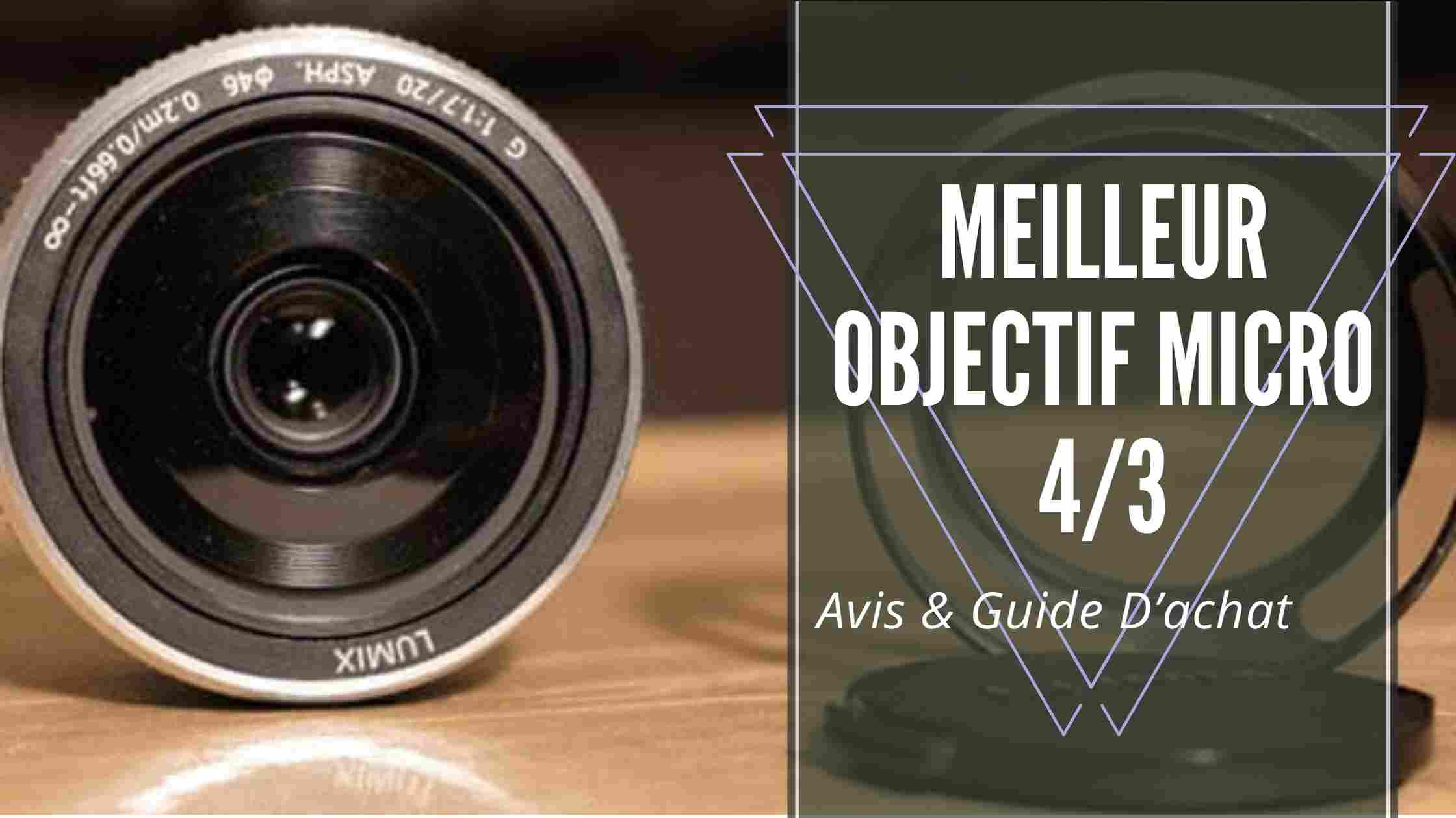 Meilleur Objectif Micro 4/3